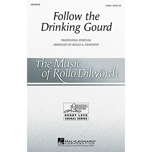Hal Leonard Follow the Drinking Gourd 2-Part arranged by Rollo Dilworth