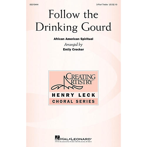 Hal Leonard Follow the Drinking Gourd 3 Part Treble arranged by Emily Crocker