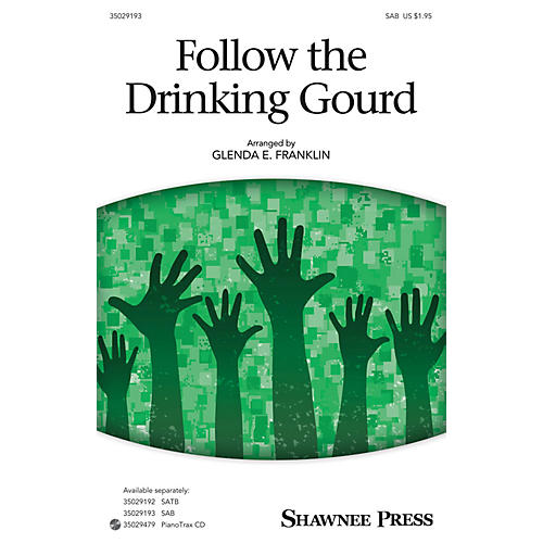 Shawnee Press Follow the Drinking Gourd SAB arranged by Glenda E. Franklin