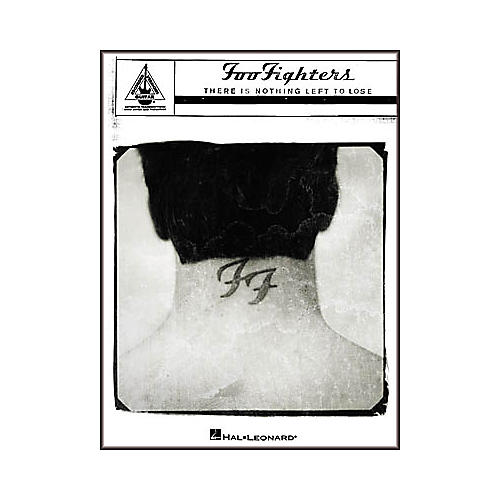 Hal Leonard Foo Fighters - There Is Nothing Left to Lose Guitar Tab Book