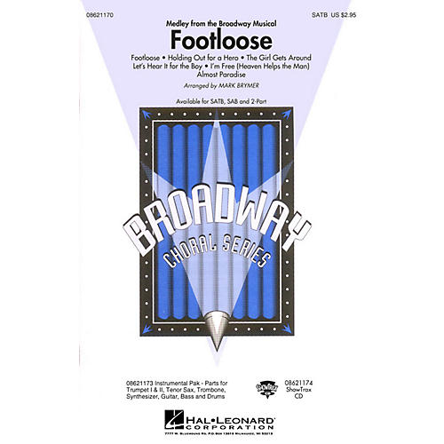 Hal Leonard Footloose (Medley from the Broadway Musical) SATB arranged by Mark Brymer