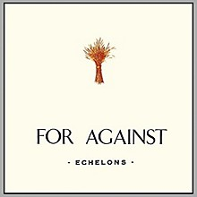 For Against - For Against: Echelons December In the Marshes