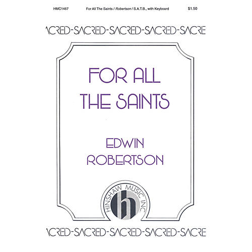 Hinshaw Music For All the Saints SATB composed by Edwin Robertson