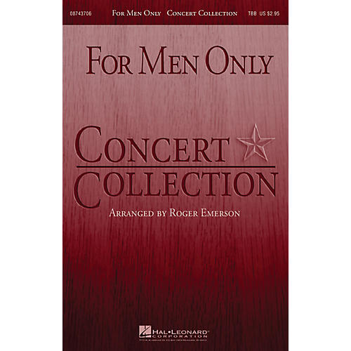 Hal Leonard For Men Only - Concert Collection TBB composed by Roger Emerson