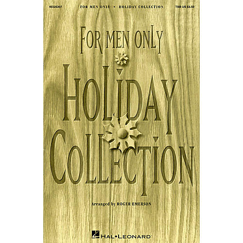 Hal Leonard For Men Only - Holiday Collection TBB arranged by Roger Emerson