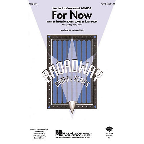 Hal Leonard For Now (from Avenue Q) SATB arranged by Mac Huff