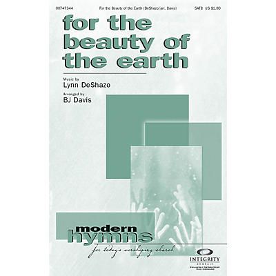 Integrity Music For the Beauty of the Earth SATB Arranged by BJ Davis