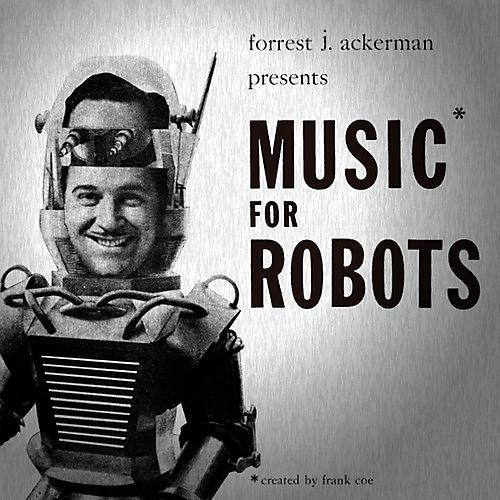 Alliance Forrest J. Ackerman - Music For Robots (original Soundtrack)