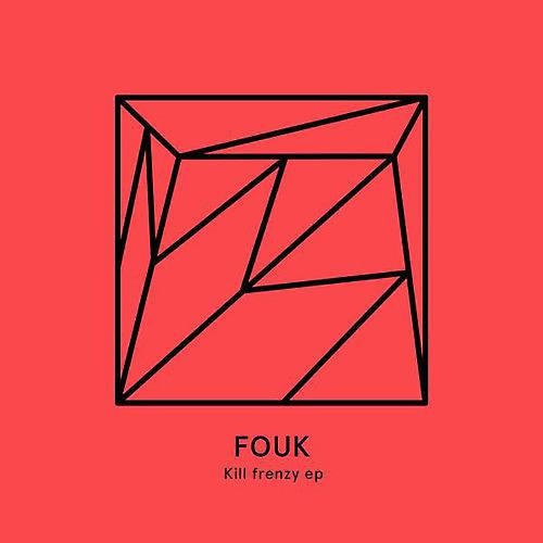 Alliance Fouk - Kill Frenzy EP