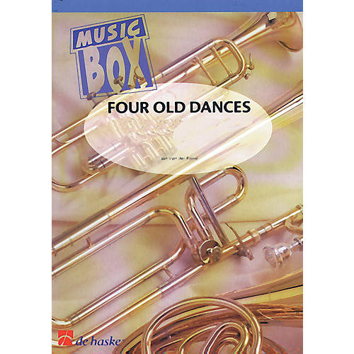De Haske Music Four Old Dances Concert Band Level 2 Composed by Jan Van der Roost