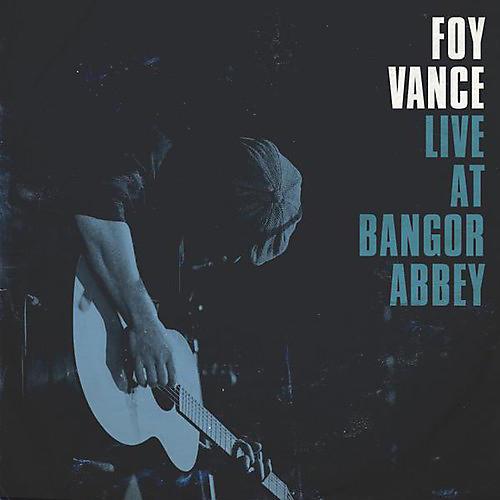 Alliance Foy Vance - Live at Bangor Abbey
