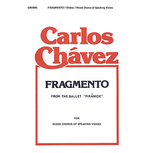 G. Schirmer Fragmento Speaking Chor SATB composed by C Chavez