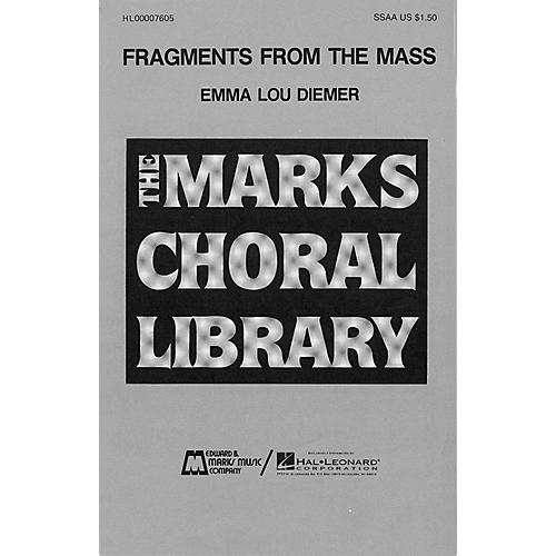 Edward B. Marks Music Company Fragments from the Mass SSAA A Cappella composed by Emma Lou Diemer
