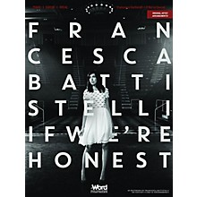 Word Music Francesca Battistelli - If We're Honest Sacred Folio Series Softcover Performed by Francesca Battistelli