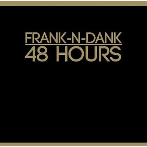 Alliance Frank-n-Dank - 48 Hours