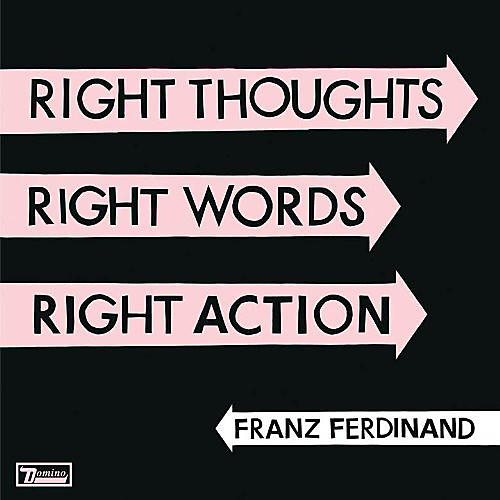 Alliance Franz Ferdinand - Right Thoughts, Right Words, Right Action