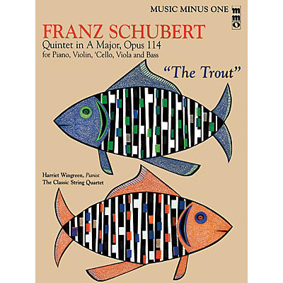 Music Minus One Franz Schubert - Quintet in A Major, Op. 114 or The Trout Music Minus One BK/CD by Franz Schubert