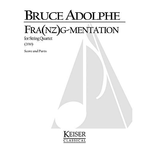 Lauren Keiser Music Publishing Fra(nz)g-mentation (String Quartet) LKM Music Series Composed by Bruce Adolphe