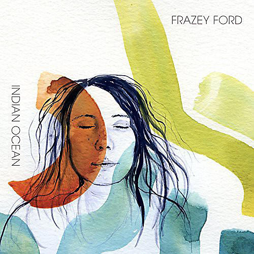 Alliance Frazey Ford - Indian Ocean