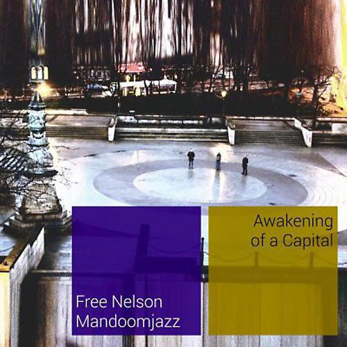Alliance Free Nelson Mandoomjazz - Awakening of a Capital