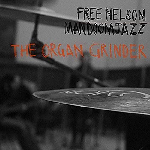Alliance Free Nelson Mandoomjazz - Organ Grinder