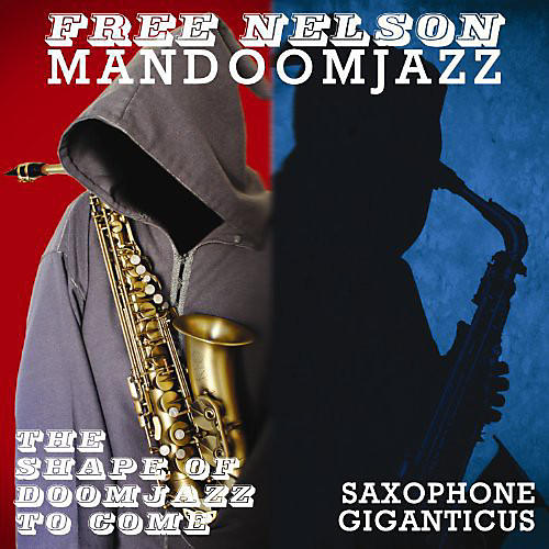 Alliance Free Nelson Mandoomjazz - Shape of Doomjazz to Come & Saxophone Giganticus