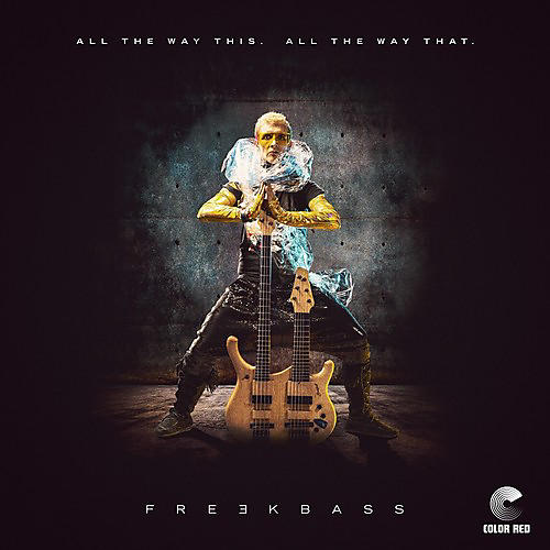 Freekbass - All The Way This. All The Way That.