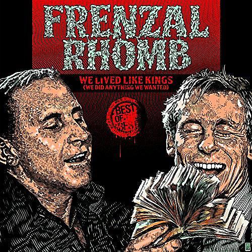 Alliance Frenzal Rhomb - We Lived Like Kings: The Best Of Frenzal Rhomb