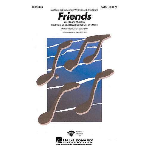 Hal Leonard Friends 2-Part by Michael W. Smith Arranged by Roger Emerson