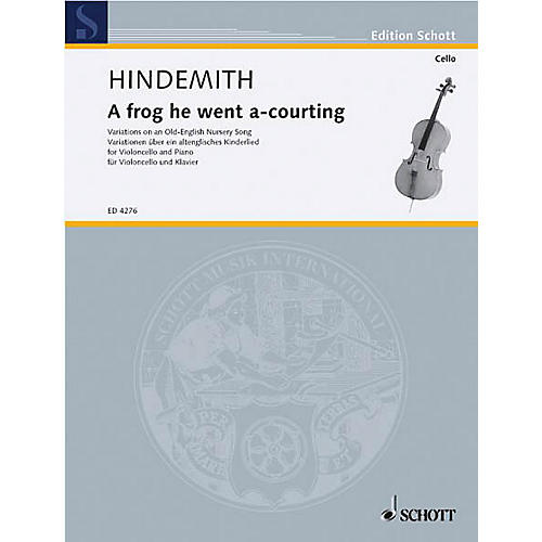 Schott Frog He Went A'Courting (1941) (Cello and Piano) Schott Series Composed by Paul Hindemith