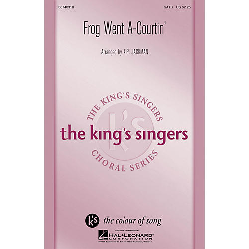 Hal Leonard Frog Went A-Courtin' SATB by The King's Singers arranged by A.P. Jackman