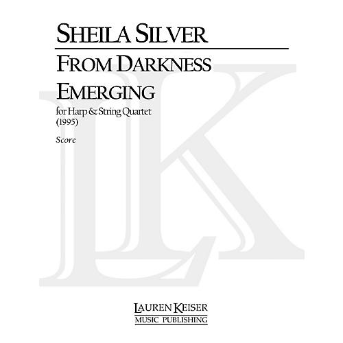 Lauren Keiser Music Publishing From Darkness Emerging (for String Quartet and Harp) LKM Music Series Composed by Sheila Silver