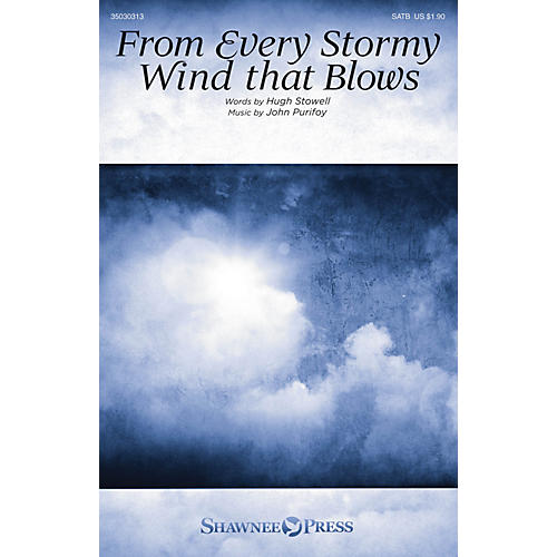Shawnee Press From Every Stormy Wind that Blows SATB composed by John Purifoy