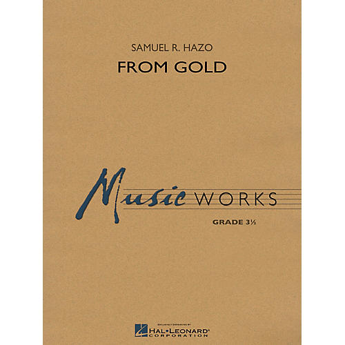 Hal Leonard From Gold Concert Band Level 3 Composed by Samuel R. Hazo