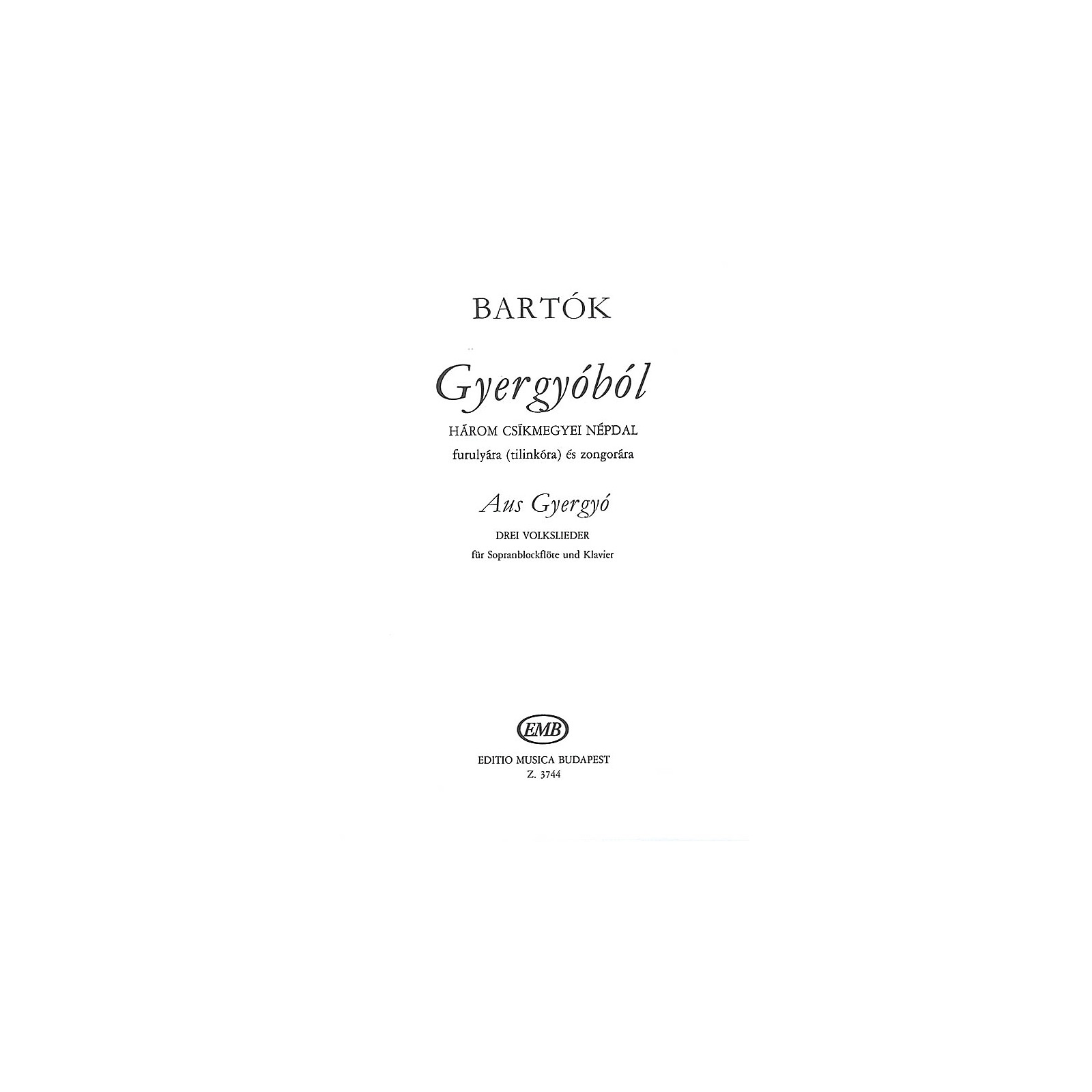 Editio Musica Budapest From Gyergyo (three 3 Hungarian Folksongs From The County Of Csik) Recorder Piano EMB Series