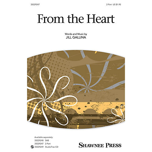 Shawnee Press From the Heart 2-Part composed by Jill Gallina