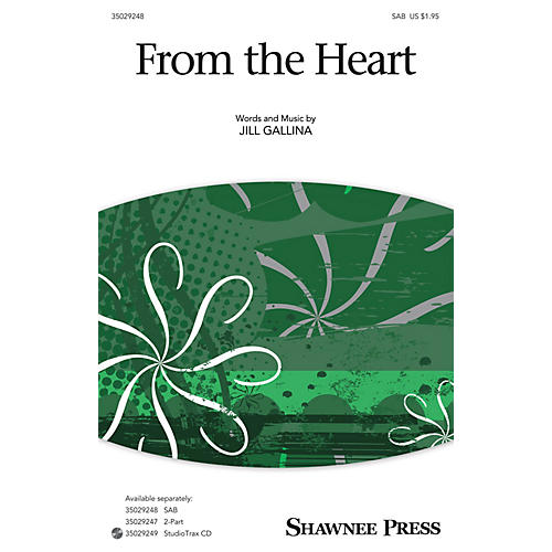 Shawnee Press From the Heart (Together We Sing Series) SAB composed by Jill Gallina