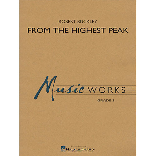 Hal Leonard From the Highest Peak Concert Band Level 3 Composed by Robert Buckley