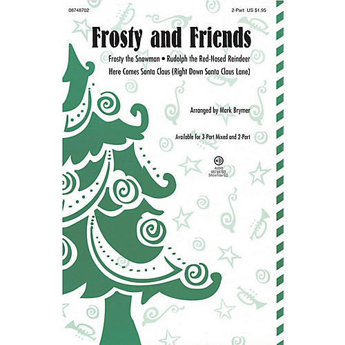 Hal Leonard Frosty and Friends (Medley) 2-Part arranged by Mark Brymer