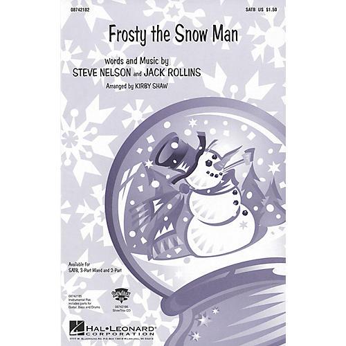 Hal Leonard Frosty the Snow Man (SATB) SATB arranged by Kirby Shaw