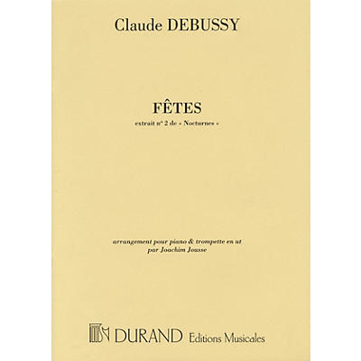 Editions Durand Fêtes (No. 2 from Nocturnes arranged for Trumpet and Piano by Joachim Jousse) Editions Durand Series