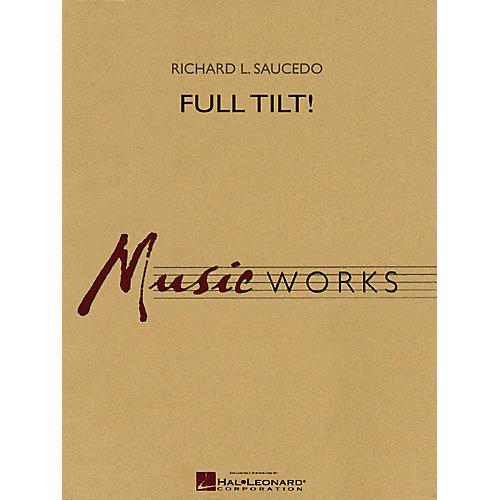 Hal Leonard Full Tilt Concert Band Level 5 Composed by Richard L. Saucedo