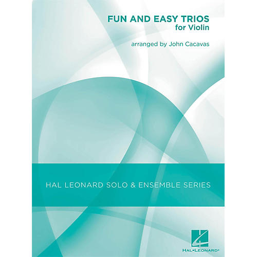Hal Leonard Fun & Easy Trios for Violin - Hal Leonard Solo & Ensemble Series Arranged By John Cacavas