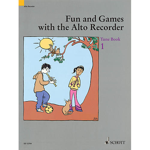 Schott Fun and Games with the Alto Recorder (Tune Book 1) Schott Series