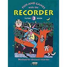 Schott Fun and Games with the Recorder (Descant Tune Book 3) Schott Series by Gerhard Engel