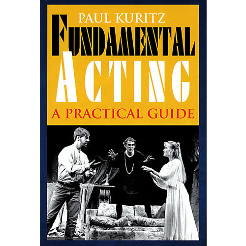 Applause Books Fundamental Acting (A Practical Guide) Applause Books Series Softcover Written by Paul Kuritz