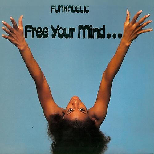 Alliance Funkadelic - Free Your Mind... And Your Ass Will Follow