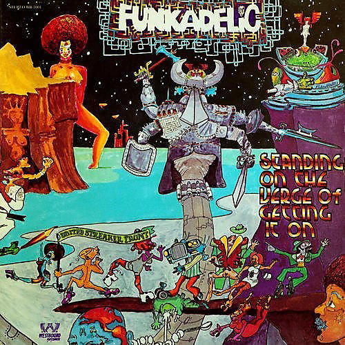 Alliance Funkadelic - Standing On The Verge Of Getting It On