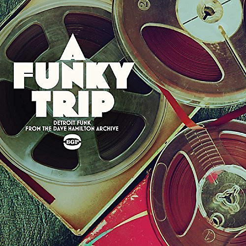 Alliance Funky Trip:Detroit Funk from Dave Hamilton Archive