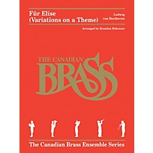 Canadian Brass Fur Elise (Variations on a Theme) Brass Ensemble Book by Beethoven Arranged by Brandon Ridenour